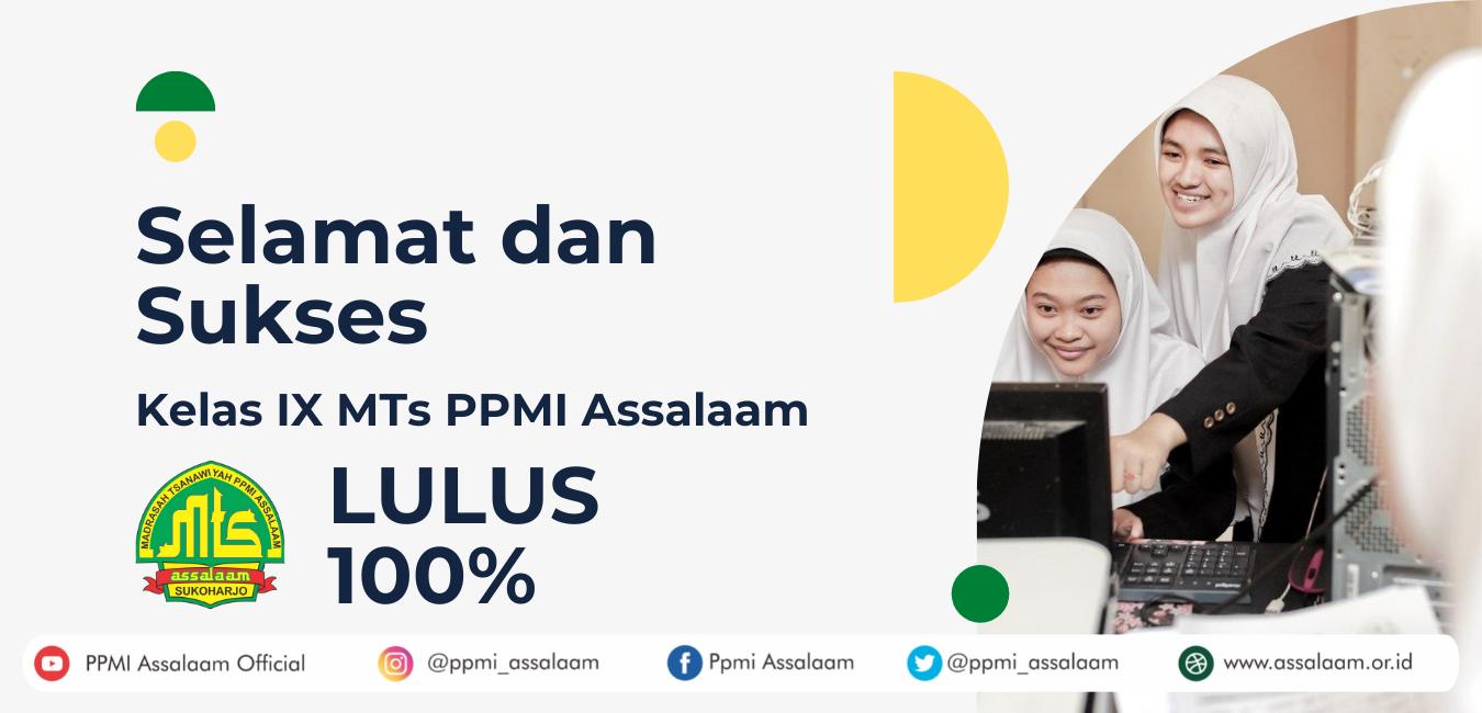 Assalaam.or.id - Selamat dan Sukses Lulus 100% Kelas IX MTS PPMI Assalaam